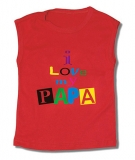 Camiseta I LOVE MY PAPA TR