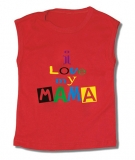 Camiseta I LOVE MY MAMA TR