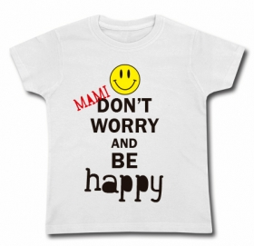 Camiseta MAMI DON´T WORRY BE HAPPY! WMC