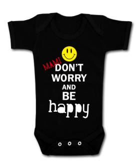 Body MAMI DON´T WORRY BE HAPPY! BMC