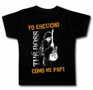Camiseta YO ESCUCHO THE BOSS COMO MI PAPI BMC