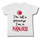 Camiseta I´M NOT A PRINCESS I´M A KHALEESI (Paint) WC