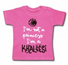 Camiseta I´M NOT A PRINCESS I´M A KHALEESI (Paint) CHC
