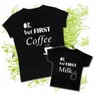 Camiseta MAMA Ok but FIRST COFFEE + Camiseta PEQUE Ok but FIRST MILK BC