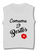 Camiseta sin mangas CÓMEME A BESITOS TW