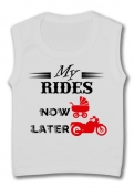 Camiseta sin mangas MY RIDES NOW LATER...