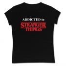 Camiseta mamá ADDICTED to STRANGER THINGS